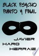 Black Psycho: Punto Y Final