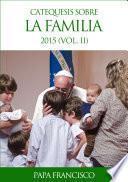 Catequesis Sobre La Familia (ii)