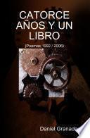 Catorce Años Y Un Libro (poemas 1992   2006)