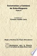 Ceremonias Y Caminos De Eshu Eleguara. Tomo Ii