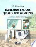 libro Chihuahua. Tabulados Básicos Ejidales Por Municipio. Programa De Certificación De Derechos Ejidales Y Titulación De Solares Urbanos, Procede. 1992 1998