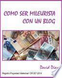 Como Ser Mil Eurista Con Un Blog