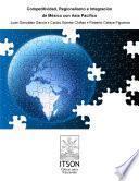 Competitividad, Regionalismo E Integración De México Con Asia Pacífico