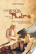 Con Jesús Hacia El Padre