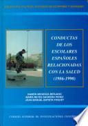 Conductas De Los Escolares Españoles Relacionadas Con La Salud, 1986 1990