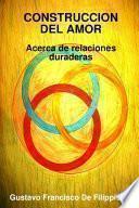 Construccion Del Amor Acerca De Relaciones Duraderas
