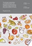 Contenidos Transversales Y Complementarios A Los Programas De Alimentación, Nutrición Y Gastronomía De Educación Infantil Y Primaria. El Gusto Es Mío