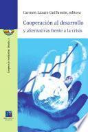 Cooperación Al Desarrollo Y Alternativas Frente A La Crisis