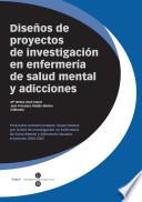 Diseños De Proyectos De Investigación En Enfermería De Salud Mental Y Adicciones