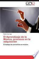 libro El Aprendizaje De La Música, Procesos En La Adquisición