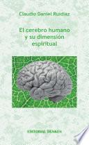 El Cerebro Humano Y Su Dimensión Espiritual