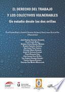 El Derecho Del Trabajo Y Los Colectivos Vulnerables. Un Estudio Desde Las Dos Orillas