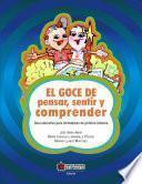 El Goce De Pensar, Sentir Y Comprender. Guía Educativa Para Formadores De Primera Infancia