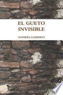 El Gueto Invisible