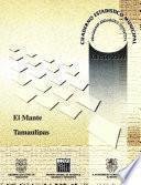 El Mante Estado De Tamaulipas. Cuaderno Estadístico Municipal 2000