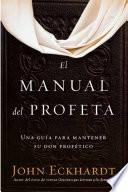 El Manual Del Profeta / The Prophet S Manual