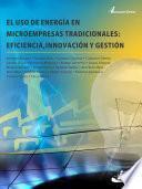 libro El Uso De Energía En Microempresas Tradicionales: Eficiencia, Innovación Y Gestión
