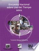Encuesta Nacional Sobre Uso Del Tiempo 2002. Tabulados Básicos Definitivos