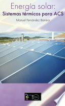 libro Energía Solar. Sistemas Térmicos Para Acs