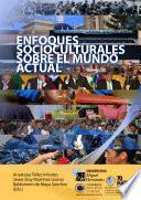 Enfoques Socioculturales Sobre El Mundo Actual
