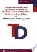 libro Enseñanza Y Aprendizaje De La Gramática Y Ortografía En La Educación Secundaria Obligatoria A Través De Los Libros De Texto