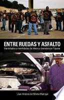 Entre Ruedas Y Asfalto. Identidades Y Movilidades De Bikers Y Lowriders En Tijuana