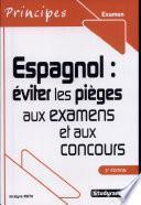 Espagnol : éviter Les Pièges Aux Examens Et Aux Concours