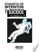 Estadísticas De Intentos De Suicidio Y Suicidios. Cuaderno Número 3