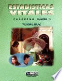 Estadísticas Vitales. Veracruz. Cuaderno Número 3