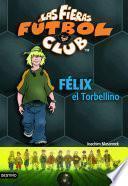 Félix, El Torbellino
