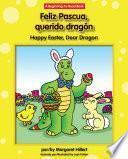 Feliz Pascua, Querido Dragón / Happy Easter, Dear Dragon