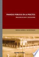 libro Finanzas Públicas En La Práctica. Selección De Casos Y Aplicaciones