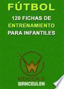 Futbol 120 Fichas Entrenamiento Para Infantiles