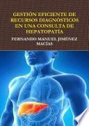 Gestiîn Eficiente De Recursos Diagnîsticos En Consulta De Hepatopatêa