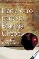 Hacia Otro Paraíso: Martha Chapa