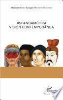 Hispanoamérica : Vision Contemporanea