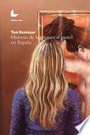 Historia De La Pintura Al Pastel En Espańa