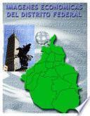 libro Imágenes Económicas Del Distrito Federal
