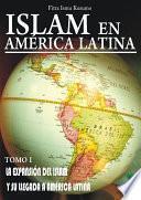 Islam En America Latina Tomo I