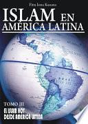 Islam En America Latina Tomo Iii