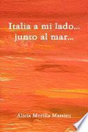 Italia A Mi Lado... Junto Al Mar...