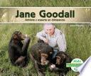 Jane Goodall: Activista Y Experta En Chimpancés (jane Goodall: Chimpanzee Expert & Activist)