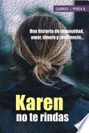 Karen No Te Rindas