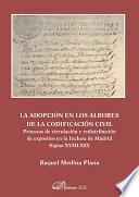 La Adopción En Los Albores De La Codificación Civil. Procesos De Circulación Y Redistribución De Expósitos En La Inclusa De Madrid, Siglos Xviii Xix