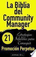 libro La Biblia Del Community Manager: Promoción Perpetua