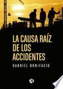 La Causa Raíz De Los Accidentes. Historias De Accidentes De La Industria