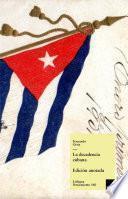 La Decadencia Cubana Y La Crisis Política Cubana; Sus Causas Y Remedios