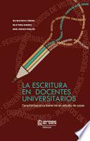 La Escritura En Docentes Universitarios