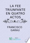 libro La Fe Triunfante En Quatro Autos