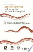 La Formación Del Mantillo Vegetal, Por La Acción De Las Lombrices, Con Observaciones Sobre Sus Hábitos